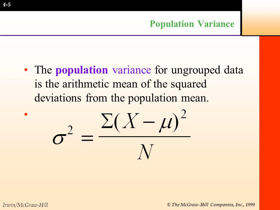 Irwin/McGraw-Hill © The McGraw-Hill Companies, Inc., 1999 Population Variance The population variance for ungrouped data is the arithmetic mean of the