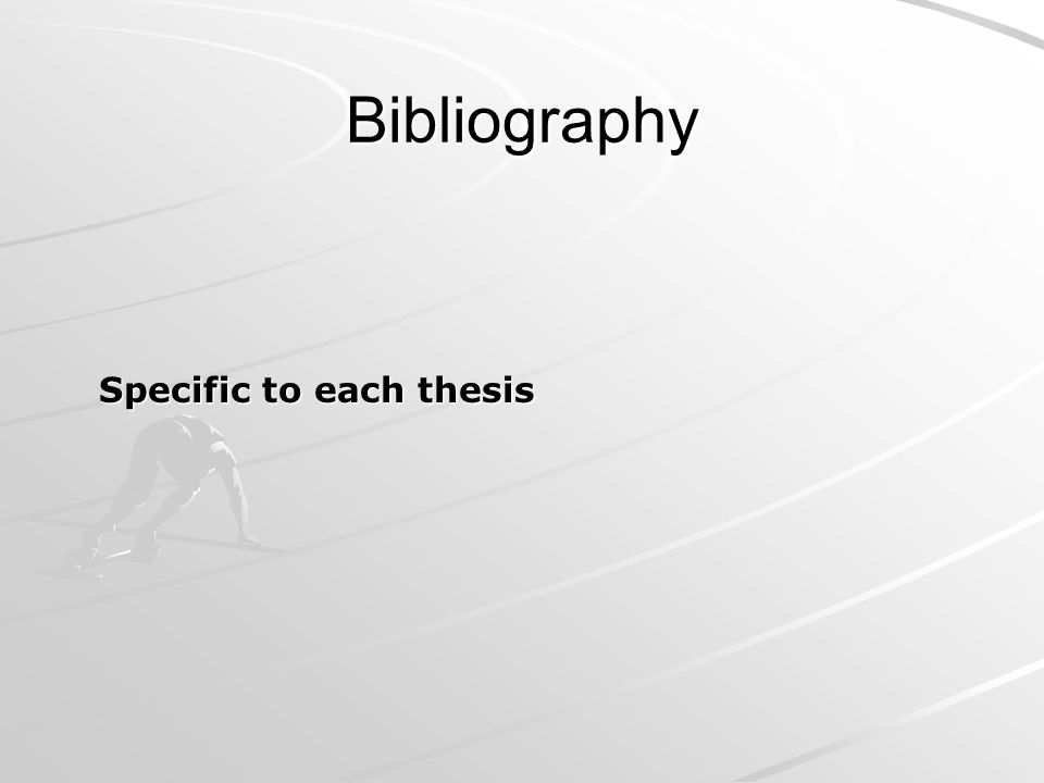 Bibliography Specific to each thesis Specific to each thesis