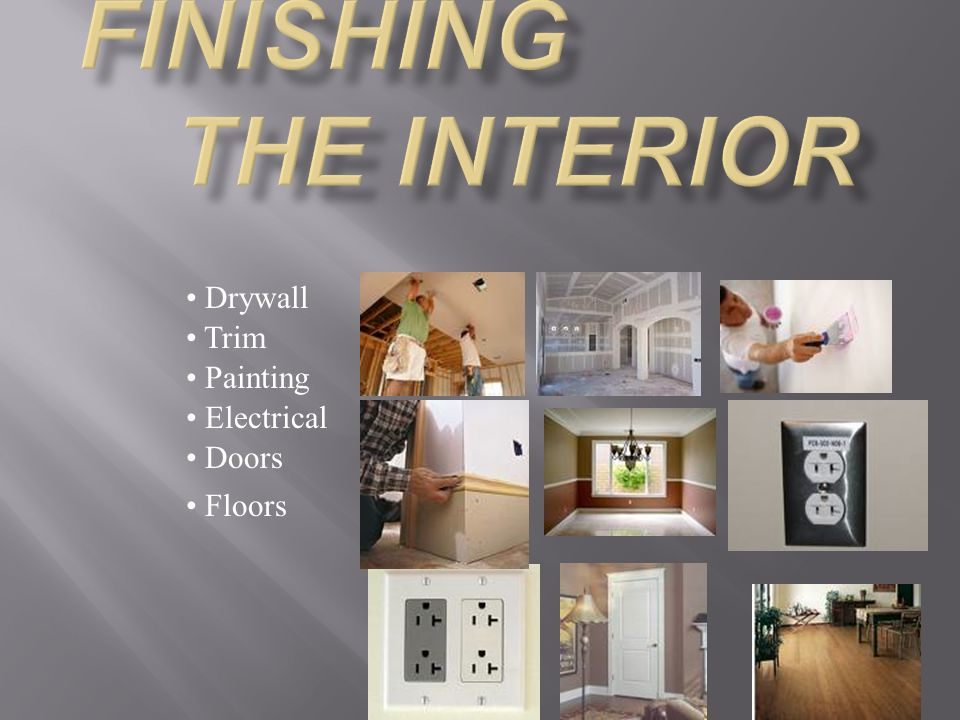 Drywall Trim Painting Electrical Doors Floors