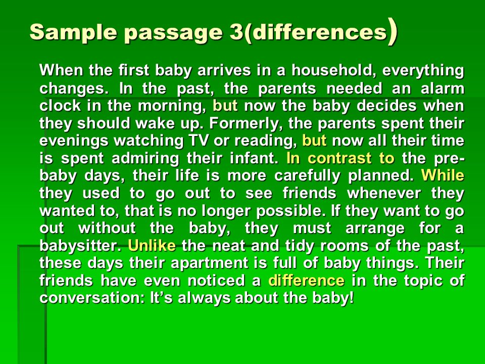Sample passage 3(differences ) Sample passage 3(differences ) When the first baby arrives in a household, everything changes.