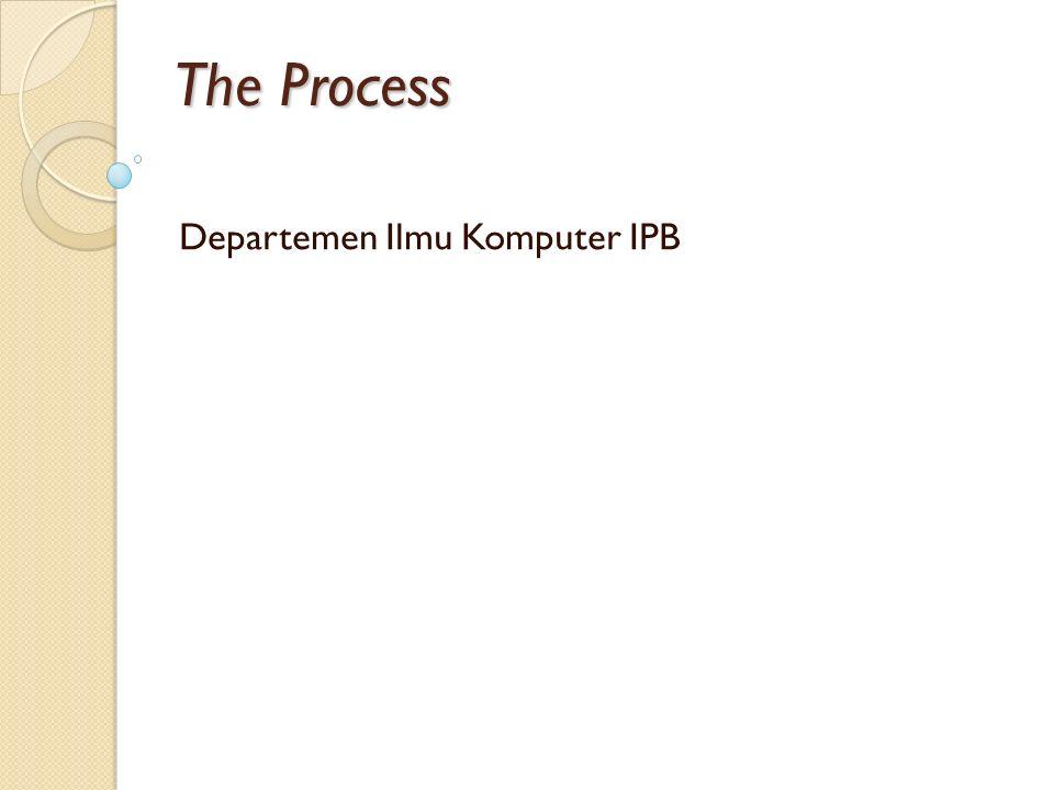 The Process Departemen Ilmu Komputer IPB