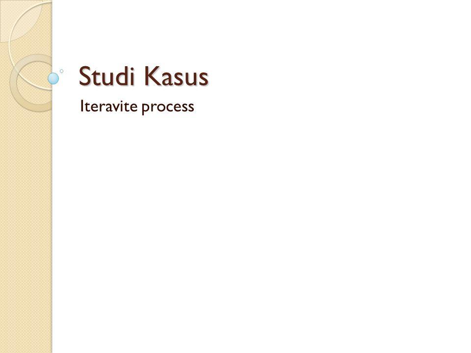 Studi Kasus Iteravite process