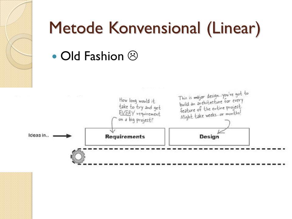 Metode Konvensional (Linear) Old Fashion