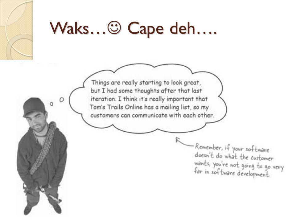 Waks… Cape deh….