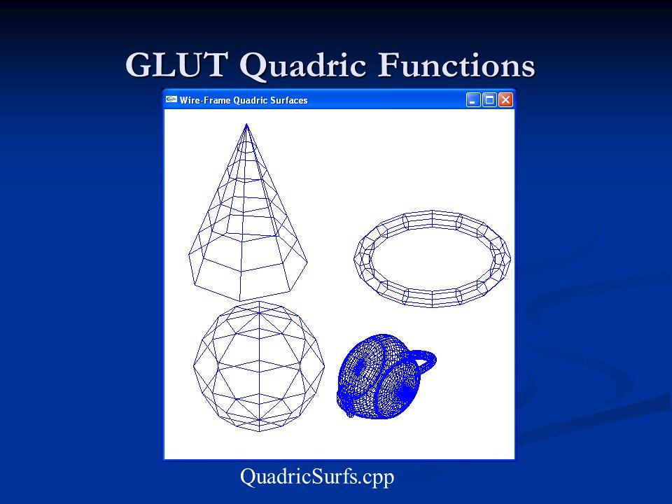GLUT Quadric Functions QuadricSurfs.cpp