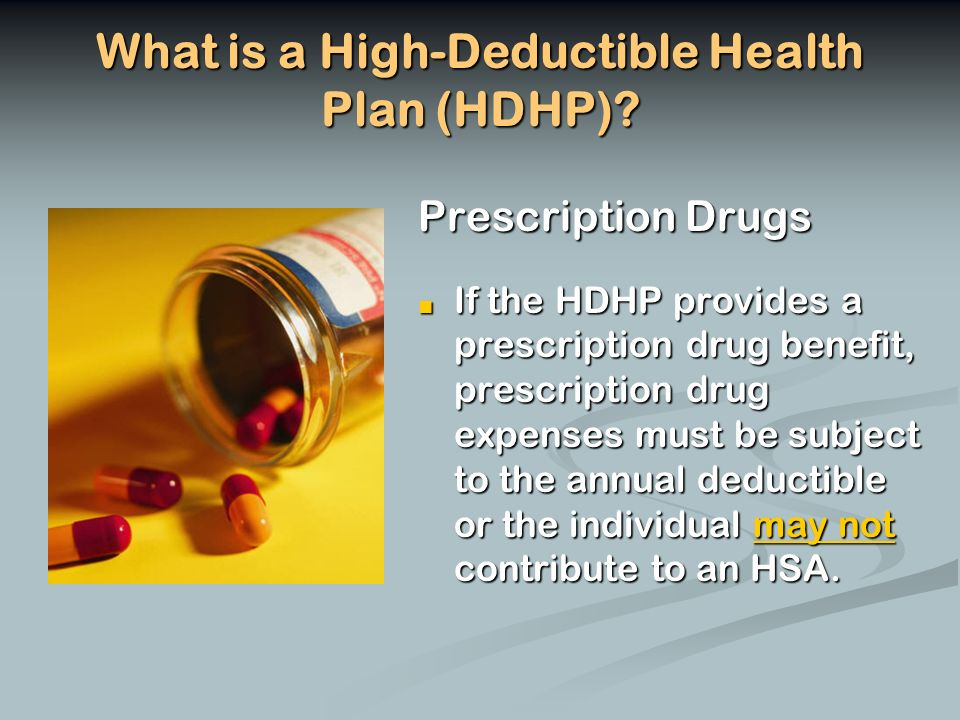 What is a High-Deductible Health Plan (HDHP).