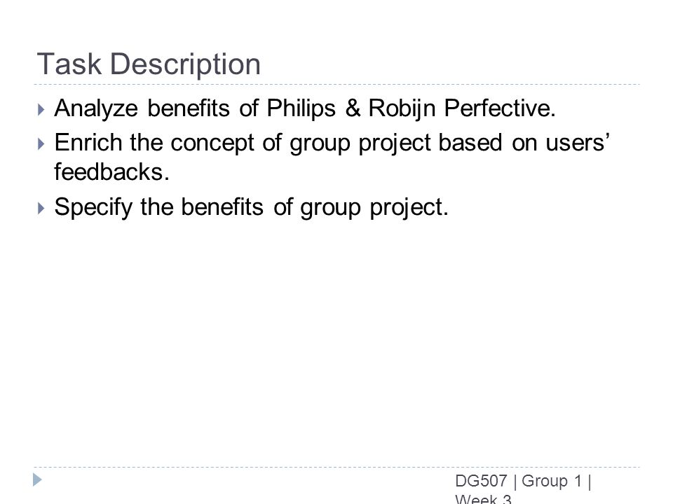 DG507 | Group 1 | Week 3 Task Description Analyze benefits of Philips & Robijn Perfective.