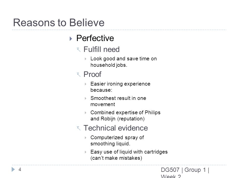 4 DG507 | Group 1 | Week 2 Reasons to Believe Perfective Fulfill need Look good and save time on household jobs.