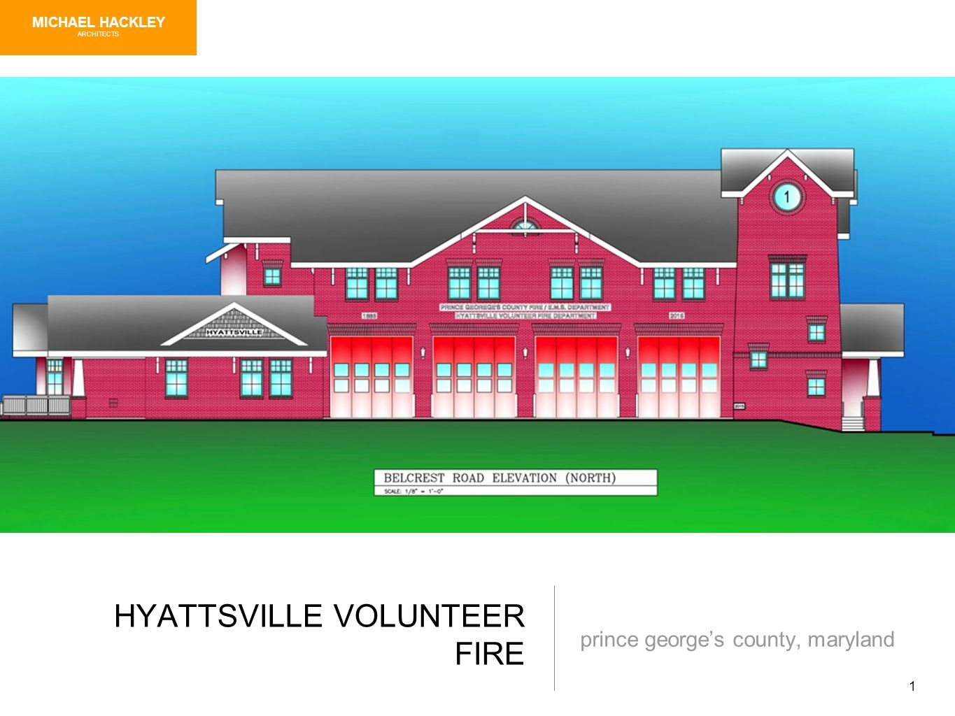 1 HYATTSVILLE VOLUNTEER FIRE prince georges county, maryland MICHAEL HACKLEY ARCHITECTS