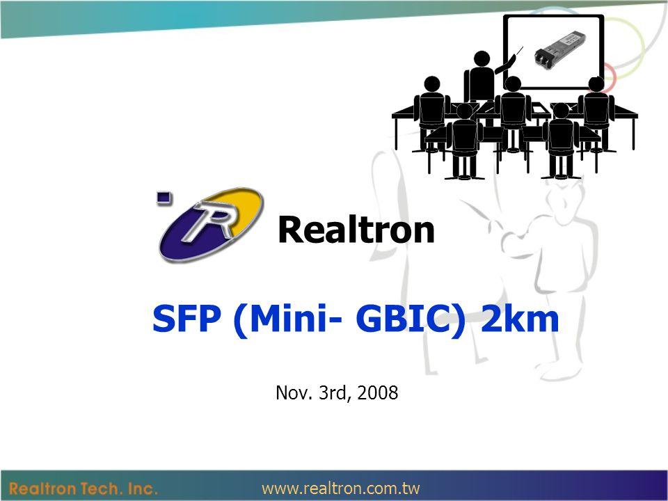 Realtron SFP (Mini- GBIC) 2km Nov. 3rd, 2008 www.realtron.com.tw