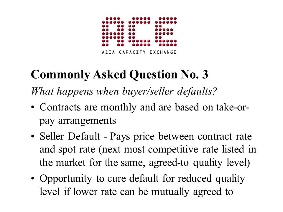 Commonly Asked Question No. 3 What happens when buyer/seller defaults.