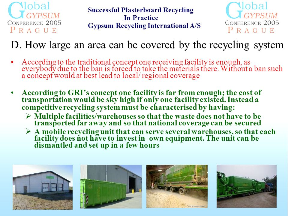 D. How large an area can be covered by the recycling system According to the traditional concept one receiving facility is enough, as everybody due to