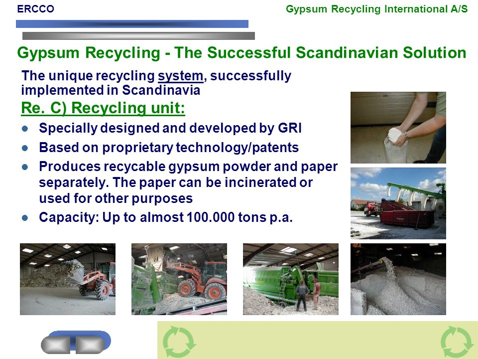 The unique recycling system, successfully implemented in Scandinavia Re. C) Recycling unit: Specially designed and developed by GRI Based on proprieta