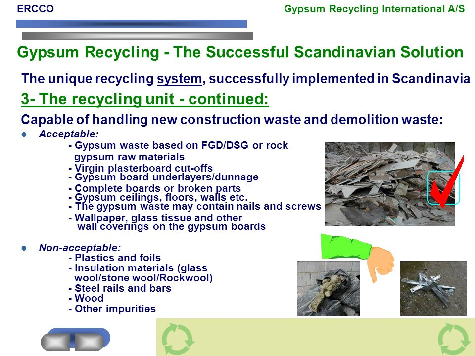The unique recycling system, successfully implemented in Scandinavia 3- The recycling unit - continued: Capable of handling new construction waste and