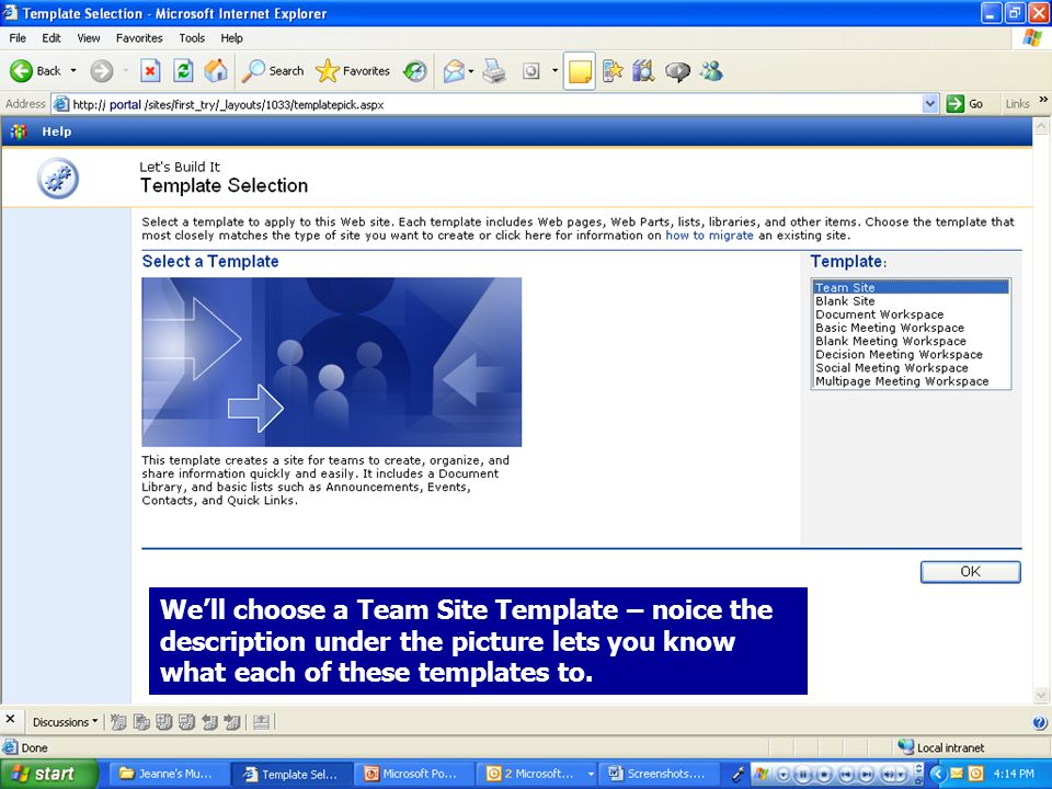 13 Well choose a Team Site Template – noice the description under the picture lets you know what each of these templates to.