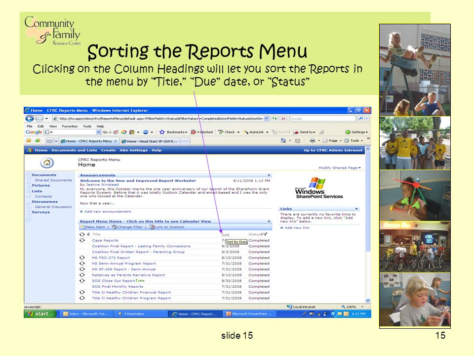 slide 1515 Sorting the Reports Menu Clicking on the Column Headings will let you sort the Reports in the menu by Title, Due date, or Status