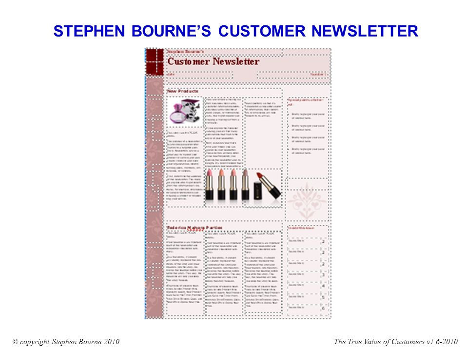 The True Value of Customers v1 6-2010© copyright Stephen Bourne 2010 STEPHEN BOURNES CUSTOMER NEWSLETTER