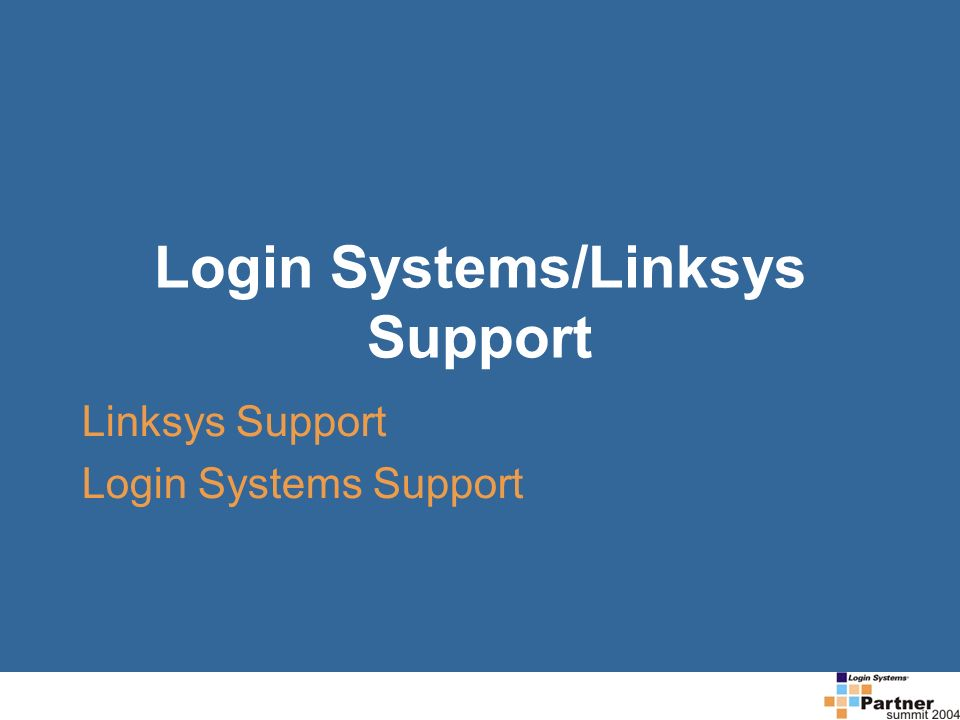 Login Systems/Linksys Support Linksys Support Login Systems Support