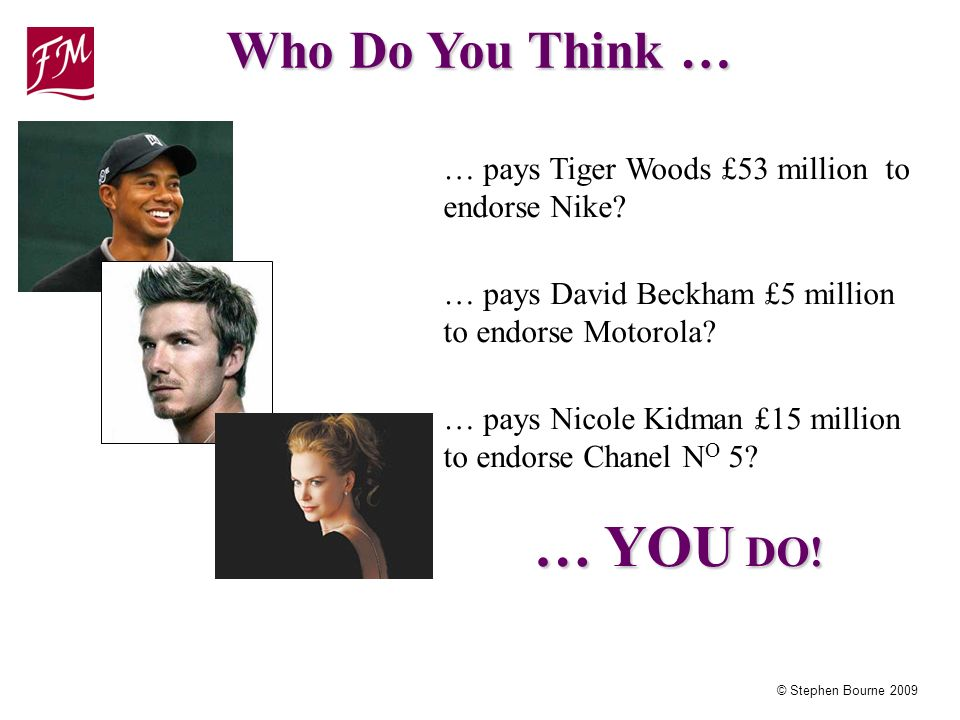 © Stephen Bourne 2009 … pays Tiger Woods £53 million to endorse Nike.