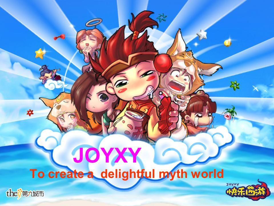 JOYXY To create a delightful myth world