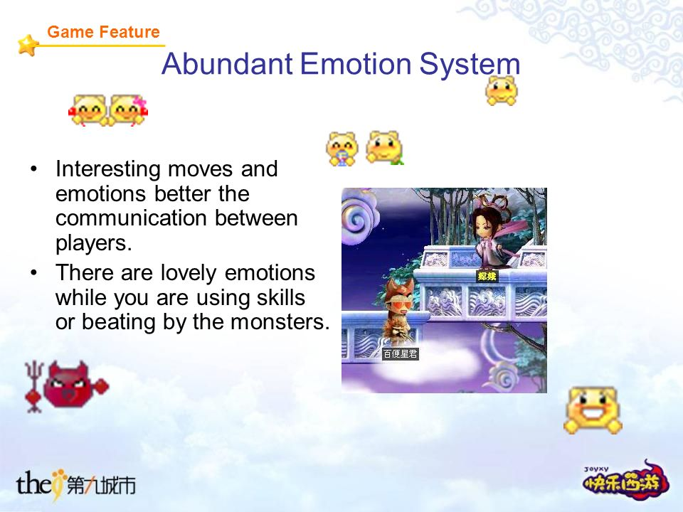 Abundant Emotion System Interesting moves and emotions better the communication between players.