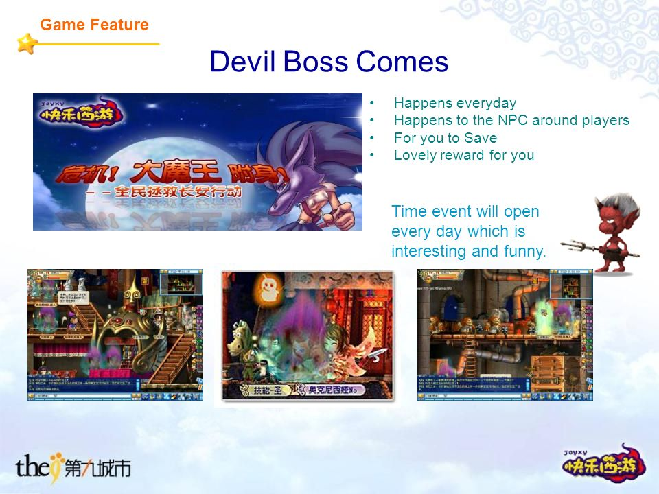 Devil Boss Comes Happens everyday Happens to the NPC around players For you to Save Lovely reward for you Game Feature Time event will open every day which is interesting and funny.