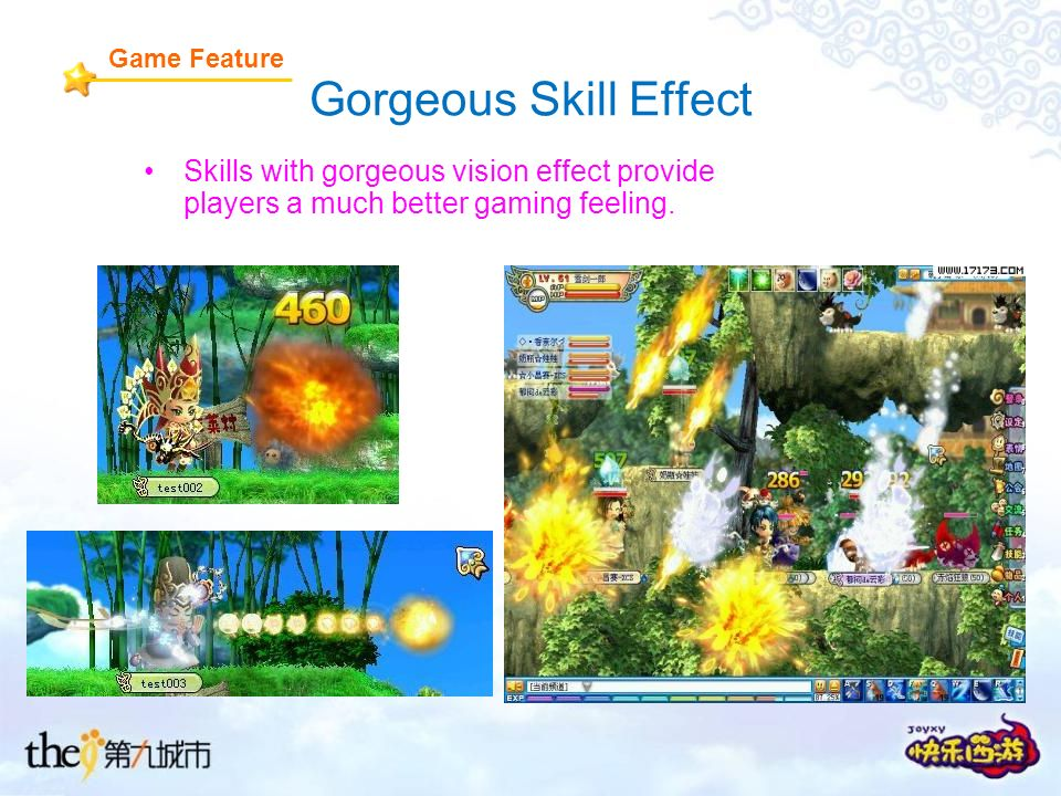 Gorgeous Skill Effect Skills with gorgeous vision effect provide players a much better gaming feeling.