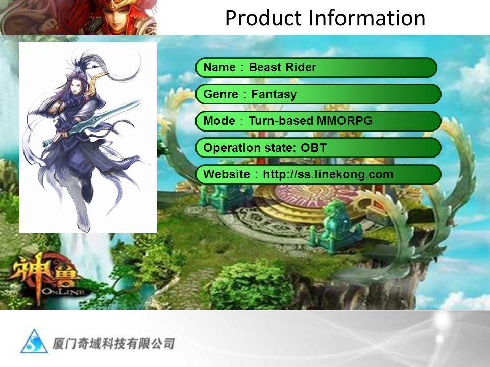 Product Information Website   Operation state: OBT Mode Turn-based MMORPG Genre Fantasy Name Beast Rider
