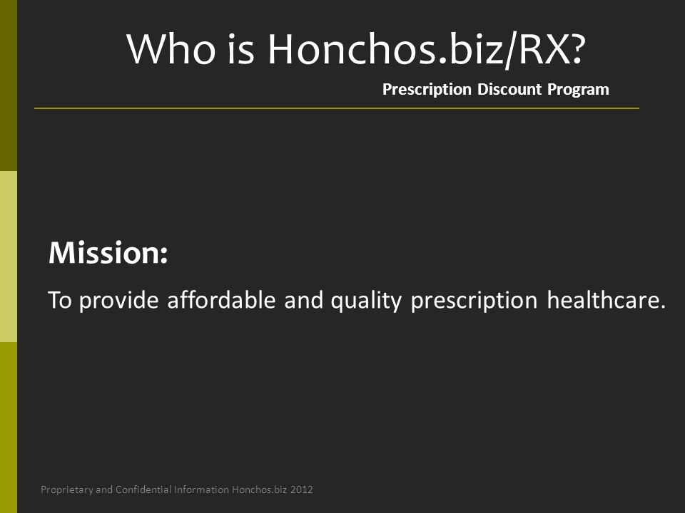 Mission: To provide affordable and quality prescription healthcare.