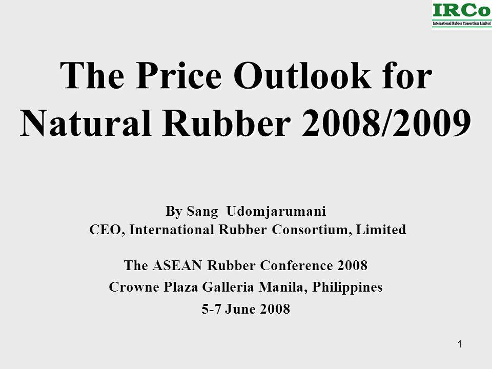 52 Price Outlook Price of natural rubber will continue to remain strong as demand for cars in the emerging economies, in particular China and India, is expected to increase as more and more people in these two countries are getting richer.