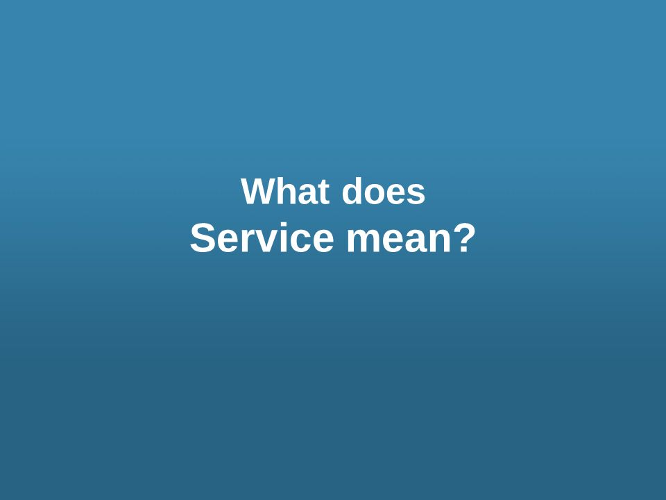 What does Service mean?