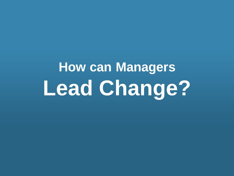 How can Managers Lead Change?