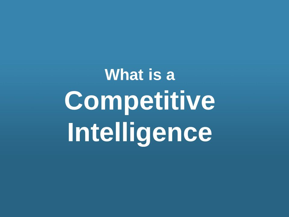 What is a Competitive Intelligence