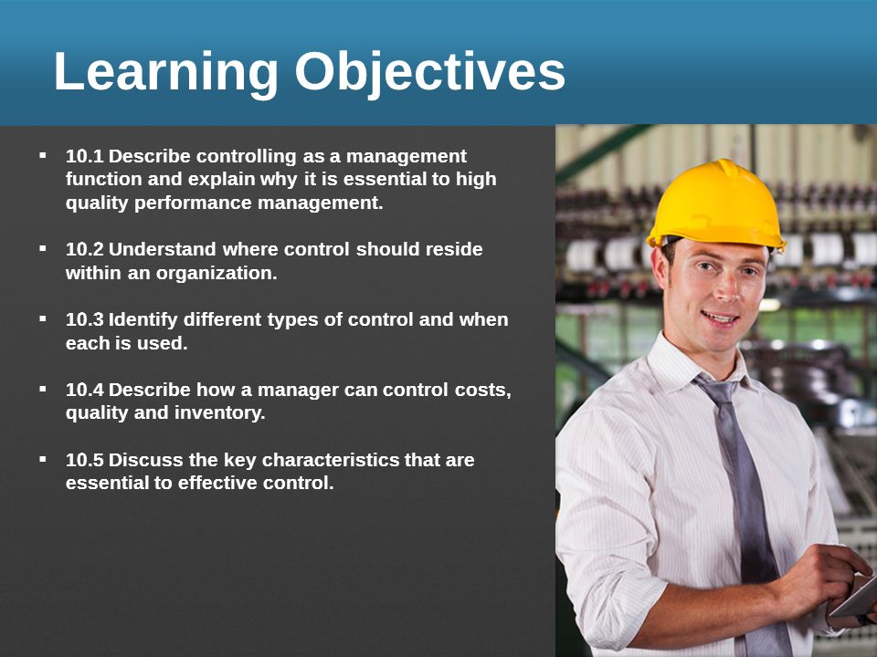 Learning Objectives 10.1 Describe controlling as a management function and explain why it is essential to high quality performance management. 10.2 Un