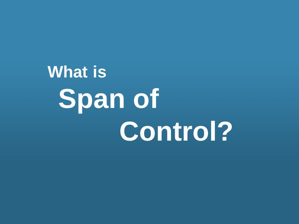 What is Span of Control?
