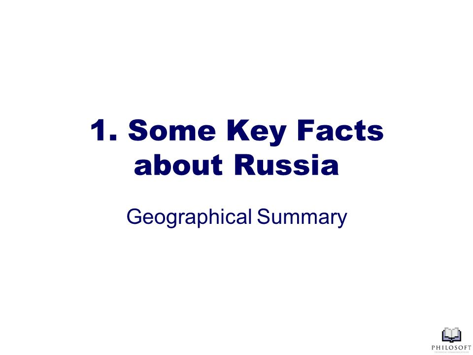 1. Some Key Facts about Russia Geographical Summary
