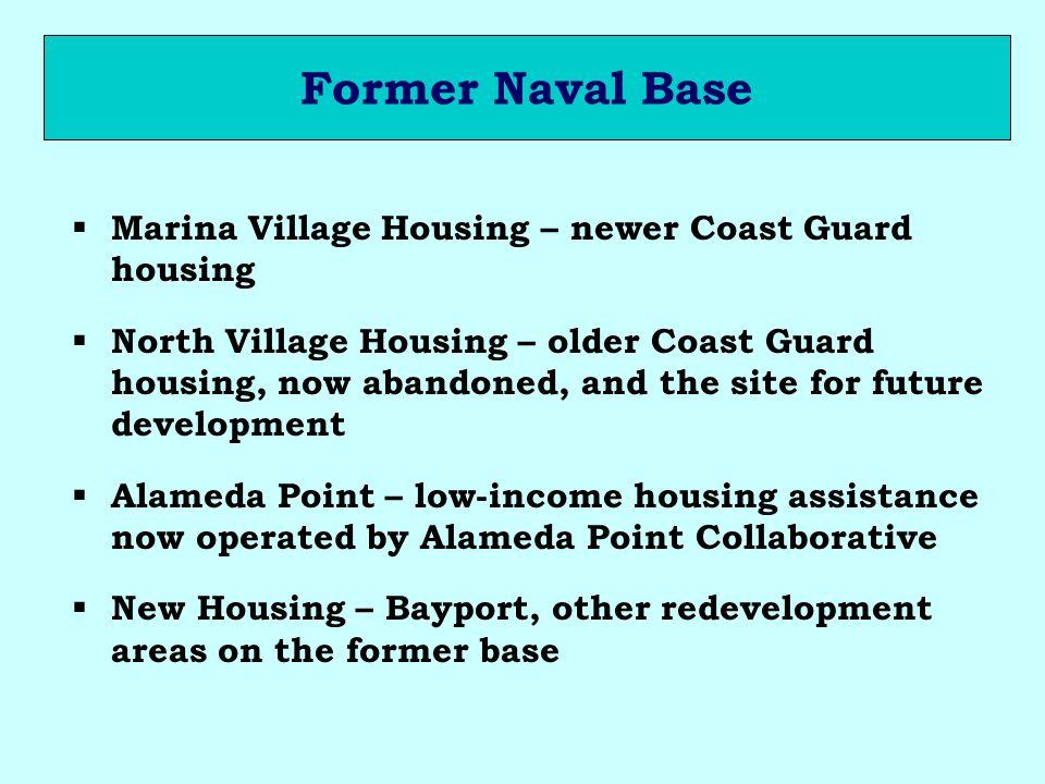 Former Naval Base Marina Village Housing – newer Coast Guard housing North Village Housing – older Coast Guard housing, now abandoned, and the site fo