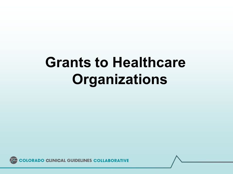 Grants to Healthcare Organizations