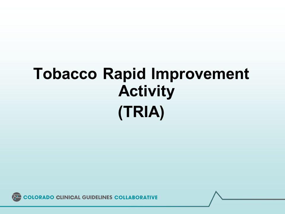 Tobacco Rapid Improvement Activity (TRIA)