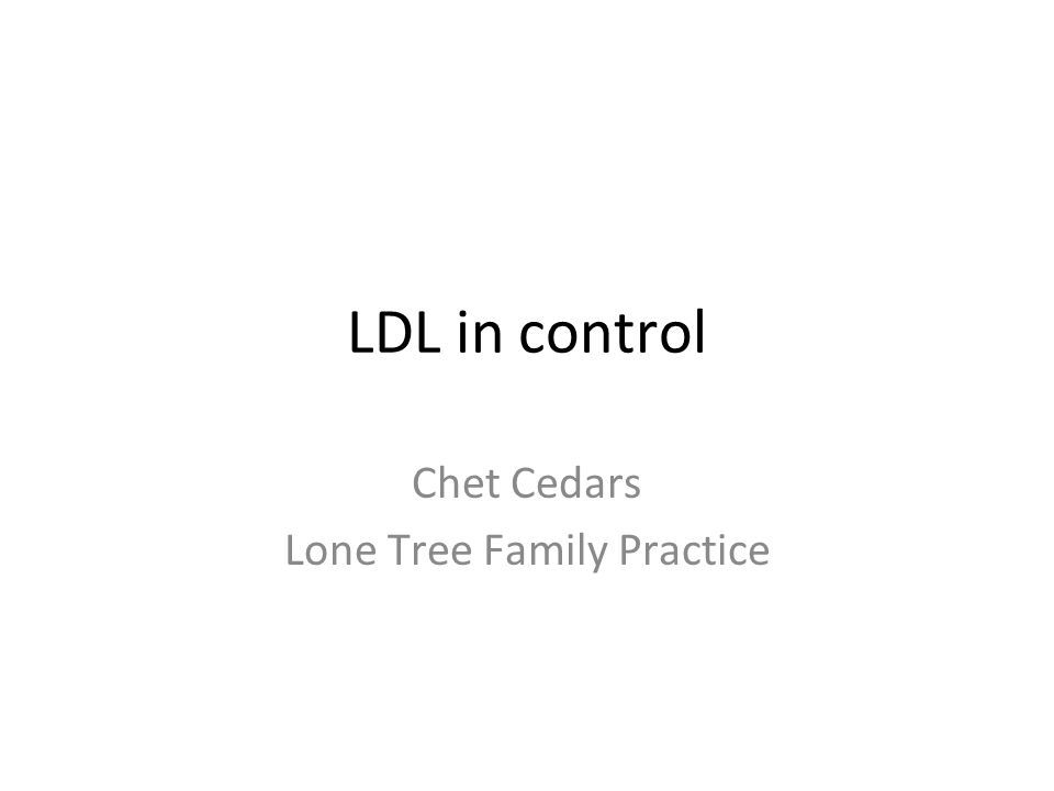 LDL in control Chet Cedars Lone Tree Family Practice