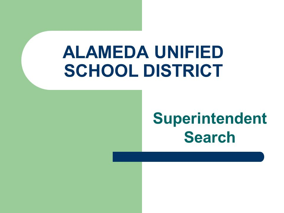 ALAMEDA UNIFIED SCHOOL DISTRICT Superintendent Search
