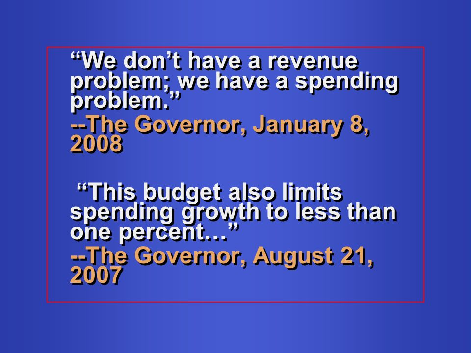 We dont have a revenue problem; we have a spending problem.