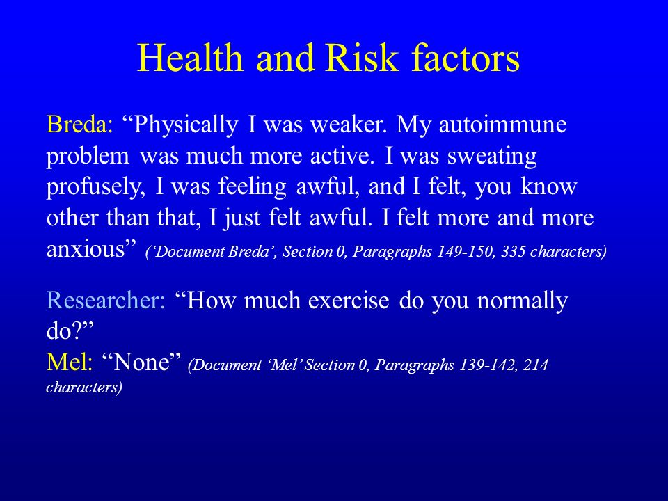 Health and Risk factors Breda: Physically I was weaker.