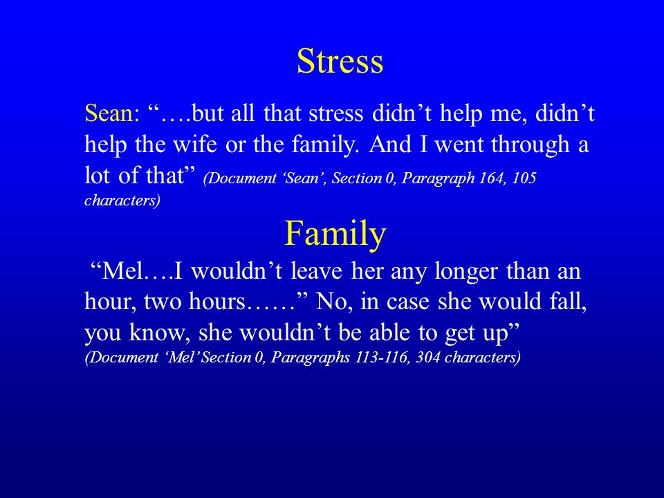 Stress Sean: ….but all that stress didnt help me, didnt help the wife or the family.