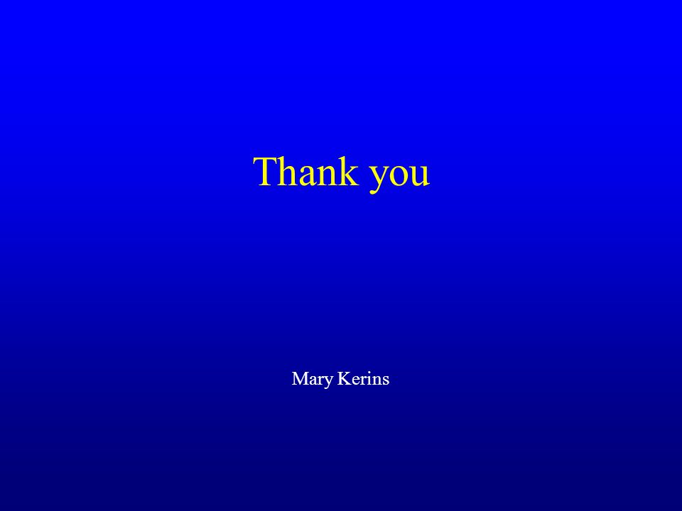 Thank you Mary Kerins