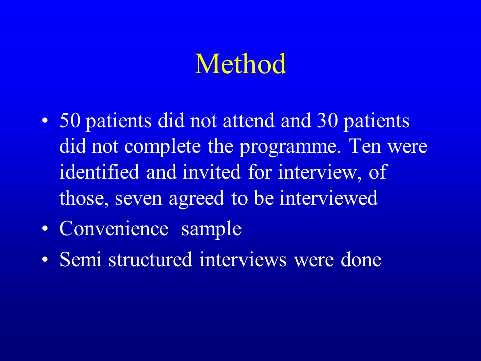 Method 50 patients did not attend and 30 patients did not complete the programme.
