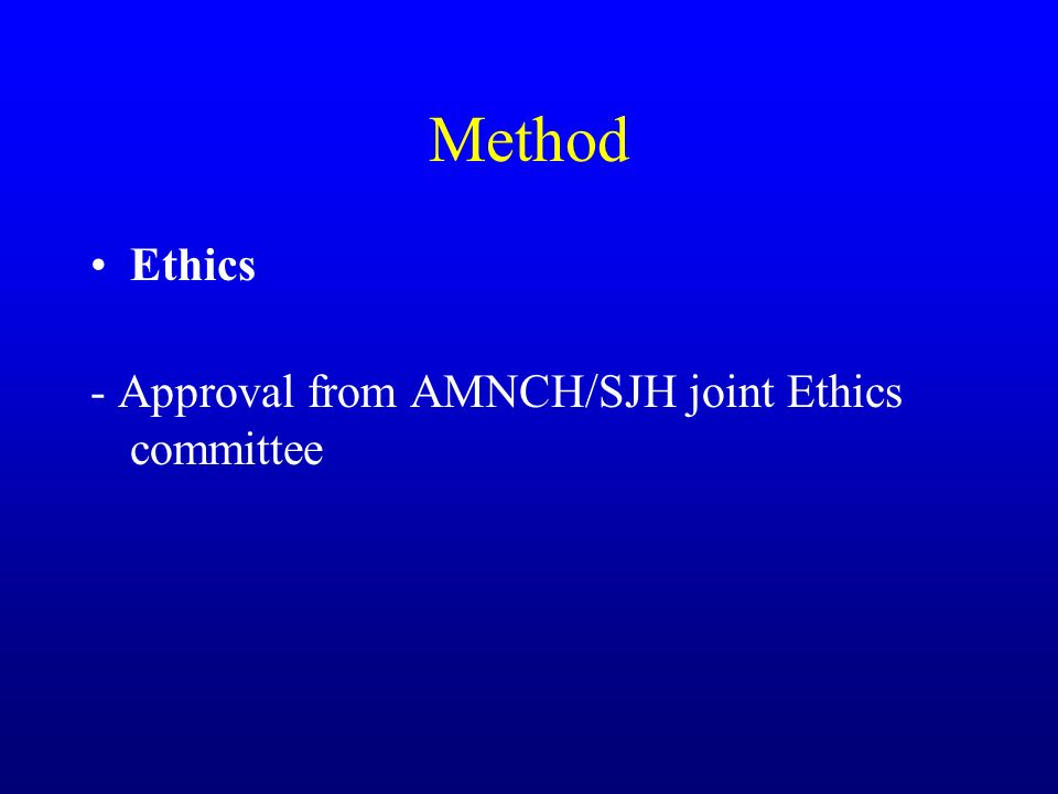Method Ethics - Approval from AMNCH/SJH joint Ethics committee
