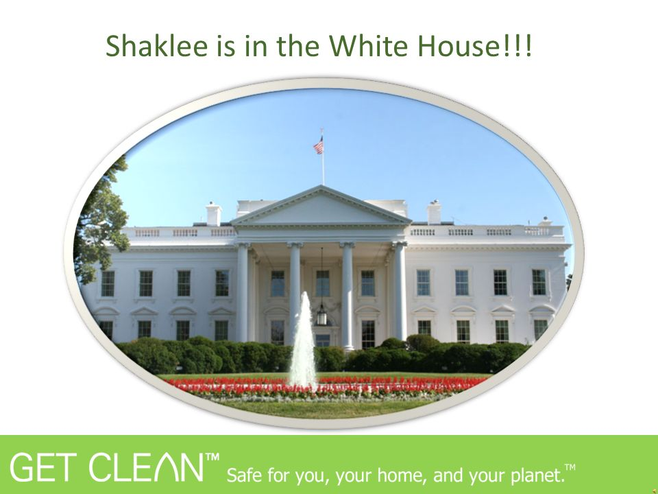 Shaklee is in the White House!!!