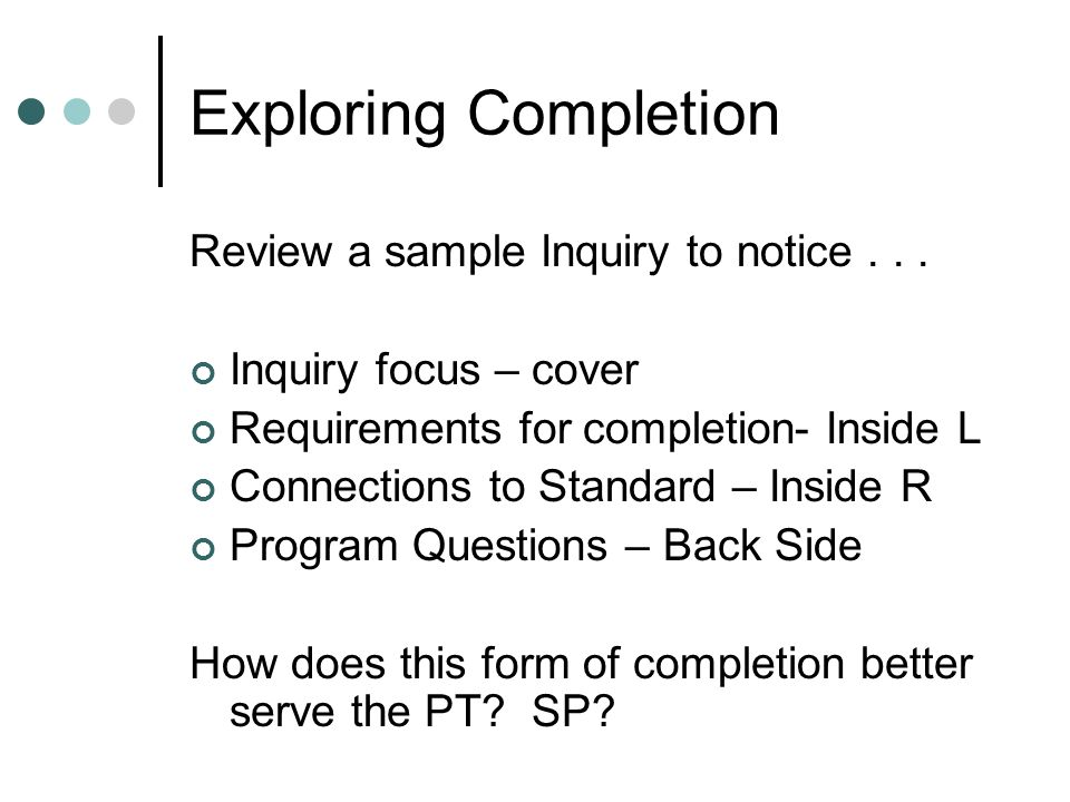 Exploring Completion Review a sample Inquiry to notice...