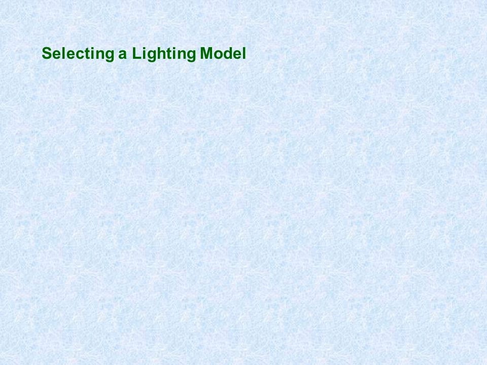 Selecting a Lighting Model